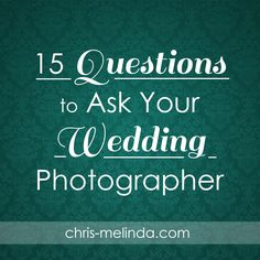 15 Questions to Ask Your Wedding Photographer