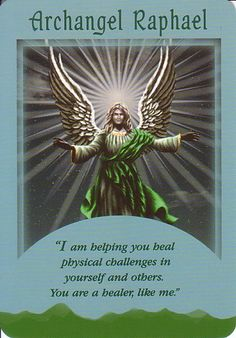 "Archangel Raphael~ Healing Prayer ""Sweet Raphael, I call on you, I know that you are there, and ask you for your healing strength in answer to my prayer. Please take away the sadness, take away the pain, hold me in your healing wings and make me whole again"