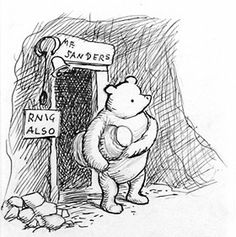 """'Well,' said Pooh, 'what I like best,' and then he had to stop and think. Because although Eating Honey was a very good thing to do, there was a moment just before you began to eat it which was better than when you were, but he didn't know what it was called.""   - A.A. Milne, Winnie-the-Pooh"