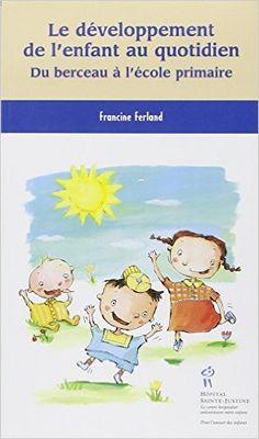 Le développement de l'enfant au quotidien: Amazon.com: Francine Ferland: Books