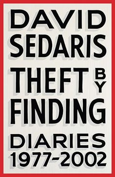Alison Starling: Publisher.  'I am hoping for a copy of Theft by Finding, by David Sedaris who is hailed as 'the American Alan Bennett' for his darkly humorous look at the strangeness of everyday life.'