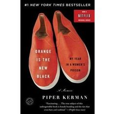 Piper Kerman Orange Is the New Black: My Year in a Women's Prison Best Biographies and Memoirs to read in a lifetime. Good Books, Books To Read, My Books, Orange Is The New Black, This Is A Book, The Book, Anne Lamott, Netflix Original Series, Shows On Netflix