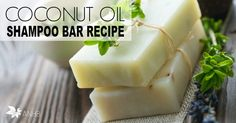 Coconut Oil Shampoo Bar Recipe - All Natural Home and Beauty