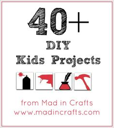 DIY Kids Projects from Mad in Crafts