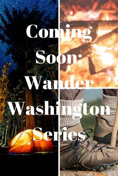 """Coming soon to COTC """"The Wander Washington"""" series. I will be bringing you some of our favorite places to get outdoors! Stay tuned!"""