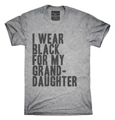 I Wear Black For My Granddaughter Awareness Support T-shirts, Hoodies,