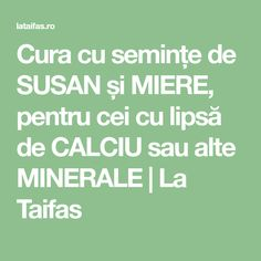 Cura cu semințe de SUSAN și MIERE, pentru cei cu lipsă de CALCIU sau alte MINERALE | La Taifas Math Equations, Medicine