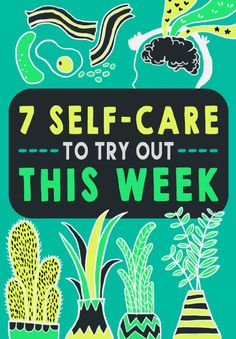7 Self-Care Tips To Try Out This Week
