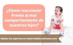 ¿Cómo reaccionar cuando nuestro hijo tiene un mal comportamiento y cómo hacerlo reflexionar?