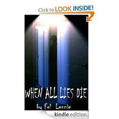 When All Lies Die by Felicity Lennie