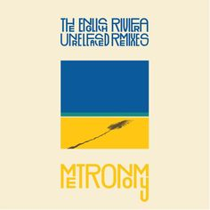 metronomy - the english riviera: unreleased remixes (england, 2012)