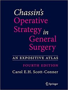 Chassin's Operative Strategy in General Surgery An Expositive Atlas Edition by Carol E. Scott-Conner and Publisher Springer. Save up to by choosing the eTextbook option for ISBN: The print version of this textbook is ISBN: Free Kindle Books, Free Ebooks, General Surgery, Free Books Online, Science Books, Used Books, Book Authors, Book Recommendations, Ebook Pdf