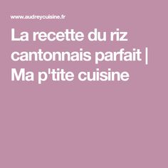 La recette du riz cantonnais parfait   Ma p'tite cuisine