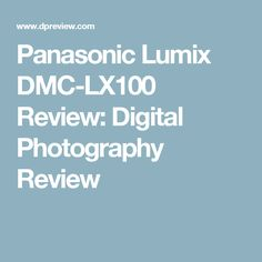 24 Best Panasonic LUMIX LX100 images in 2017 | Photography