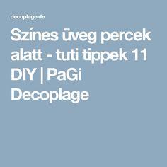 Színes üveg percek alatt - tuti tippek 11 DIY | PaGi Decoplage