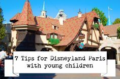 7 tips for Disneyland Paris with young children ! Expedition Family Travel | Raising global citizens