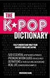Free Kindle Book -   K-POP DICTIONARY (COMPLETE COLLECTION OF VOL 1-3): 500 Essential Korean Slang Words and Phrases Every K-Pop, K-Drama, K-Movie Fan Should Know Check more at http://www.free-kindle-books-4u.com/arts-photographyfree-k-pop-dictionary-complete-collection-of-vol-1-3-500-essential-korean-slang-words-and-phrases-every-k-pop-k-drama-k-movie-fan-should-know/