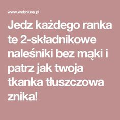 Jedz każdego ranka te 2-składnikowe naleśniki bez mąki i patrz jak twoja tkanka tłuszczowa znika! Fodmap, Healthy Life, Good Food, Food And Drink, Health Fitness, Healthy Recipes, Healthy Food, Vegan, Baking