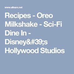 Recipes - Oreo Milkshake - Sci-Fi Dine In - Disney's Hollywood Studios