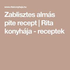 Zablisztes almás pite recept   Rita konyhája - receptek