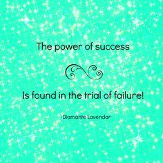 My most recent quote!  Follow me at www.diamantelavendar.com!