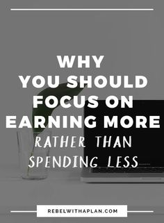focus on earning more