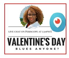 Let's keep it real...Are you one of the many whose singing the blues before #ValentinesDay? If so, join me for a #LiveBroadcast on #periscope this evening. I'm going to give you tips on how to overcome this and share the gift of #LOVE. Remember it's only one day and it's not a federal holiday.