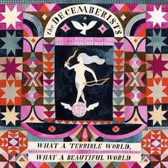 The Decemberists album cover art by illustrator Carson Ellis Carson Ellis, The Decemberists, Asking Alexandria, Rock Internacional, Pochette Album, What A Beautiful World, Best Albums, Branding, Classic Rock