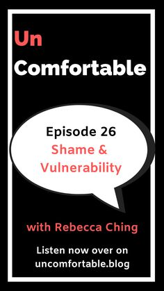 In this episode of Uncomfortable, I talk to Rebecca Ching about shame & vulnerability. Rebecca is a therapist, speaker, writer, leadership consultant and workshop facilitator. We chat about how shame is ground zero to most uncomfortable topics and what we can do to move through shame. Listen on your fav podcast player or click the link to visit the website. #shame #vulnerability #UncomfortableThePodcast #podcast