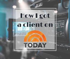 Yes, I earned a client coverage on the Today Show. I'm going to tell you exactly how I did it, so you can earn yourself publicity too. No, you don't need big bucks for public relations. You just need to know what to do. I can help!