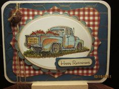 Retirement Card. Rusty Apple truck, gingham DP and chicken wire background.  Really great card.
