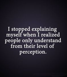 I've learnt to stop explaining myself because these bitches just aren't worth my time!