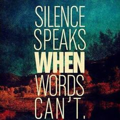 silence..I will keep those to myself from now on..didn't realize, ouch.