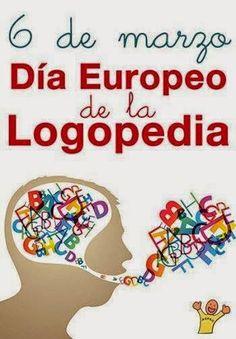 Oratio Orientation: 6 DE MARZO DÍA EUROPEO DE LA LOGOPEDIA.