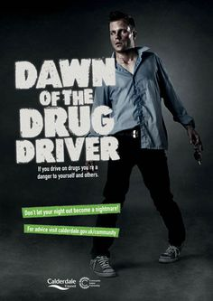 This picture refers to the movie dawn of the dead, it shows a man on drugs who looks like a zombie. The aim of the poster is to encourage you and warn you about the dangers of taking drugs when driving and the effect it has on other people. Drive Safe Quotes, Zombie Drink, Dont Drink And Drive, Behavior Interventions, Ad Of The World, Awareness Campaign, Viral Marketing, Under The Influence, Street Smart