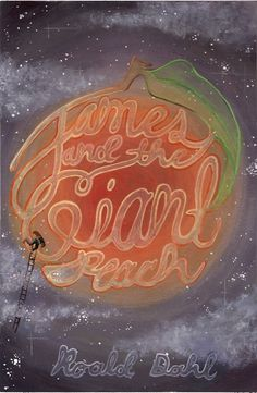 James And The Giant Peach...was a favorite book as a child.