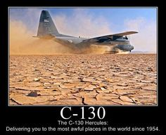 C-130 *smirk* Not ALL awful places...