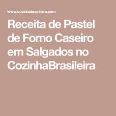 Receita de Pastel de Forno Caseiro em Salgados no CozinhaBrasileira