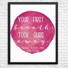 Your First Breath Took Ours Away Custom DIGITAL Birth Print - Made to order in 8 x 10  Your First Breath Took Ours Away Birth Print is a DIGITAL FILE and will be emailed to you once details have been received to customise this print to your needs. You will receive a high resolution JPG file in an 8 x 10 size. For Personal Use Only.  --------------- HOW TO ORDER AND CUSTOMISE --------------- Add this item to your cart and provide the following info in NOTES TO SELLER at checkout: - Baby's…