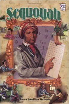 Sequoyah (History Maker Bios): Laura Hamilton Waxman: 9780822506973: Amazon.com: Books