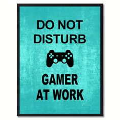Don't Disturb Gamer Funny Sign Aqua Print on Canvas Picture Frames Home Décor Wall Art Gifts