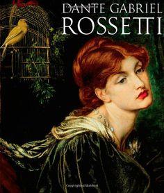 Dante Gabriel Rossetti: Alicia Craig Faxon, Dante Gabriel Rossetti: 9780896599284: Amazon.com: Books