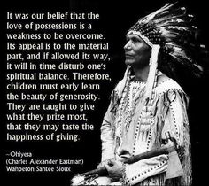 Native ways, the beauty of giving and lesson of non attachment of material things