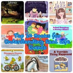 Top 10 Books to Help Children Understand Real Life Events (Death, Divorce, Adoption, Same-Sex Parents, Trauma). A great resource for parents, teachers, and educators.