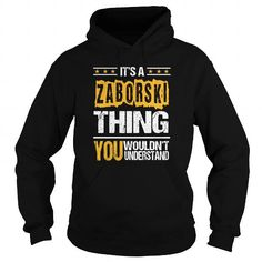 Good buys It's an ZABORSKI thing you wouldn't understand! Cool T-Shirts