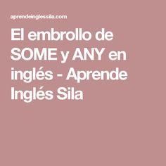 El embrollo de SOME y ANY en inglés - Aprende Inglés Sila