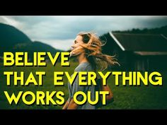 Abraham Hicks 2018 - How to Believe that Everything Works Out - YouTube