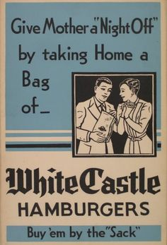 """White Castle ~ such good memories of my friends lou and millie cooksey who loved """"white castle""""! Old Advertisements, Retro Advertising, Retro Ads, Vintage Ads, Vintage Signs, Vintage Posters, Vintage Items, Retro Food, Vintage Labels"""