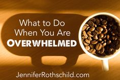 It is so easy to get overwhelmed, isn't it? The Lord has shown me what to do when my heart is overwhelmed and I want to share it with you.