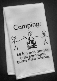 Did I make you laugh :) ? What a great hand towel for your home, camper or rv --- or even if you just love to go camping! It would make a funny gift for the happy camper in your life, too! I also offer this hand towel design with fire in the background: Camping Hacks, Camping Bedarf, Camping Humor, Camping Supplies, Camping Theme, Camping Survival, Camping With Kids, Family Camping, Camping Ideas